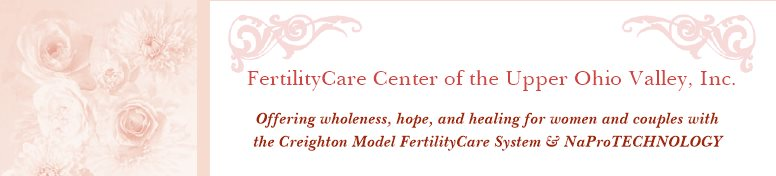 FertilityCare Center of the Upper Ohio Valley, Inc. - Offering wholeness, hope, and healing for women and couples